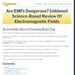 Are EMFs Dangerous? Unbiased Science-Based Review of Electromagnetic Fields