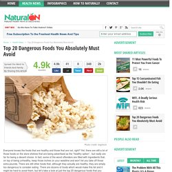 Top 20 Dangerous Foods You Absolutely Must Avoid - NaturalON