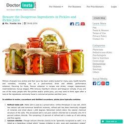 Beware the Dangerous Ingredients in Pickles and Pickle Juice