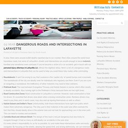 Dangerous Roads and Intersections in Lafayette