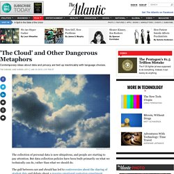'The Cloud' and Other Dangerous Metaphors