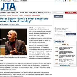 Peter Singer: 'World's most dangerous man' or hero of morality?