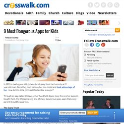 9 Most Dangerous Apps for Kids, Parenting Kids, Christian Parents