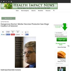 Dangerous Doctor: Media Vaccine Promoter has Huge Conflict of Interest