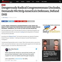 Dangerously Radical Congresswoman Uncloaks, Demands We Strip America's Defenses, Defund DHS - The Beltway Report