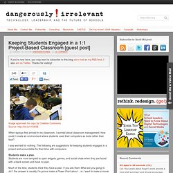 Keeping Students Engaged in a 1:1 Project-Based Classroom [guest post]