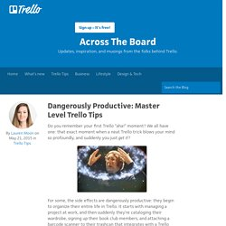 Dangerously Productive: Master Level Trello Tips