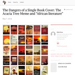 "The Dangers of a Single Book Cover: The Acacia Tree Meme and ""African literature"""