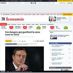 Ces dangers qui guettent la zone euro en 2013