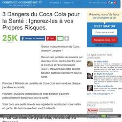 3 Dangers du Coca Cola pour la Santé : Ignorez-les à vos Propres Risques.