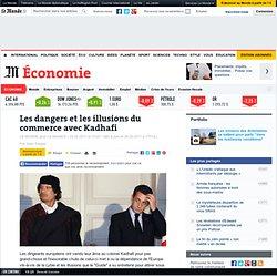 Les dangers et les illusions du commerce avec Kadhafi - LeMonde.fr#ens_id=1481986#ens_id=1481986#ens_id=1481986#ens_id=1481986#ens_id=1481986#ens_id=1481986