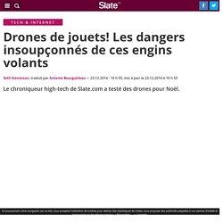 Drones de jouets! Les dangers insoupçonnés de ces engins volants