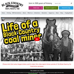 Dangers of Mining in the Black Country - Black Country Living Museum