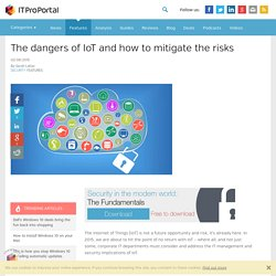 The dangers of IoT and how to mitigate the risks