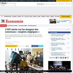L'OIT alerte sur les dangers des nouveaux «emplois atypiques»