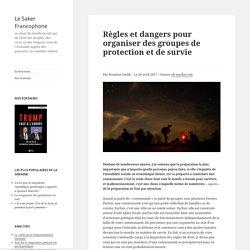 Règles et dangers pour organiser des groupes de protection et de survie