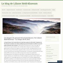 Les dangers du pouvoir de la haute finance. Par Liliane Held-Khawam – Le Temps, 06.01.2013