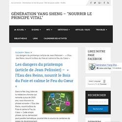 """Les dangers du printemps (article de Jean Pelissier) - """" l'Eau des Reins, nourrit le Bois du Foie et calme le Feu du Cœur """""""