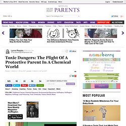 Toxic Dangers: The Plight Of A Protective Parent In A Chemical World