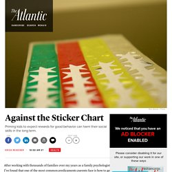 The Dangers of Using a Sticker Chart to Teach Kids Good Behavior