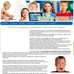 Les dangers de l'utilisation d'une tablette tactile pour un enfant