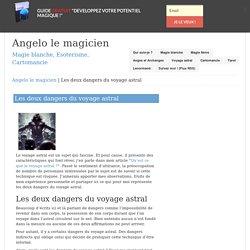 Les deux dangers du voyage astral - Angelo le magicien