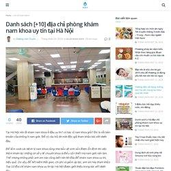 Danh sách [+10] địa chỉ phòng khám nam khoa uy tín tại Hà Nội