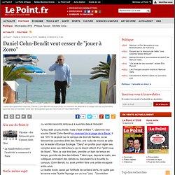 """JOURNÉES D'ÉTÉ : Daniel Cohn-Bendit veut arrêter de """"jouer à Zorro"""", actualité Politique : Le Point"""