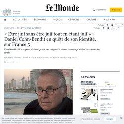 «Etre juif sans être juif tout en étant juif»: Daniel Cohn-Bendit en quête de son identité, sur France 5