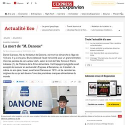 "Daniel Carasso : La mort de ""M. Danone"""