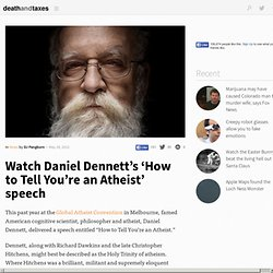 Watch Daniel Dennett's 'How to Tell You're an Atheist' speech