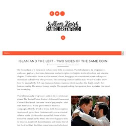 Islam and the Left - Two Sides of the Same Coin - Daniel Greenfield / Sultan Knish articles