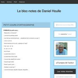 Le bloc-notes de Daniel Houlle: PETIT COURS D'ORTHOGRAPHE