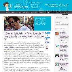 Daniel Ichbiah : « Vos libertés ? Les géants du Web n'en ont cure !»