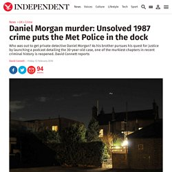 Daniel Morgan murder: Unsolved 1987 crime puts the Met Police in the dock