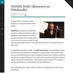 DANIEL DARC (Rencontre au Polichinelle)