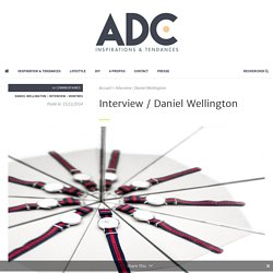 Daniel Wellington Interview