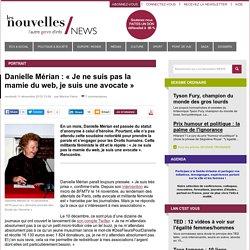 Danielle Mérian: «Je ne suis pas la mamie du web, je suis une avocate» - Les Nouvelles NEWS