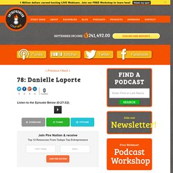 Danielle Laporte - EntrepreneurOnFire Business Podcasts