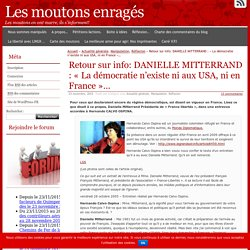Retour sur info: DANIELLE MITTERRAND : «La démocratie n'existe ni aux USA, ni en France»…