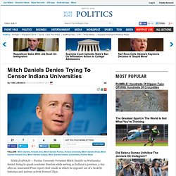 Mitch Daniels Denies Trying To Censor Indiana Universities