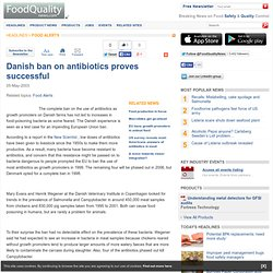 FOOD PRODUCTION 05/05/03 Danish ban on antibiotics proves successful