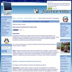 Profilo utente su Windows 7 danneggiato, argomento Windows Guide e Trucchi