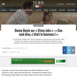 Danny Boyle sur «Steve Jobs»: «Son seul dieu, c'était le business!»