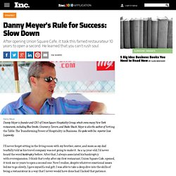 Danny Meyer's Rule for Success: Slow Down