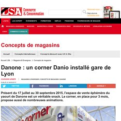 Danone : un corner Danio installé gare de Lyon