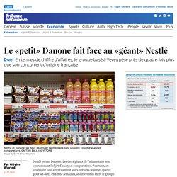 Duel: Le «petit» Danone fait face au «géant» Nestlé - News Économie: Entreprises