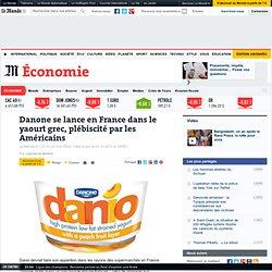Danone se lance en France dans le yaourt grec, plébiscité par les Américains