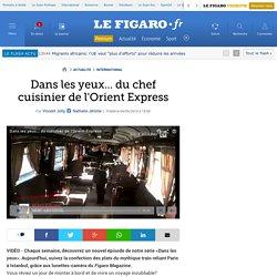 Dans les yeux... du chef cuisinier de l'Orient Express