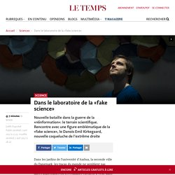 Dans le laboratoire de la «fake science»  - Le Temps